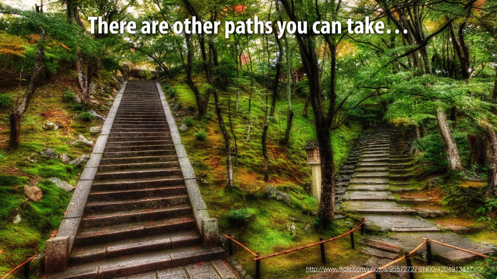 There are other paths you can take… http://www....