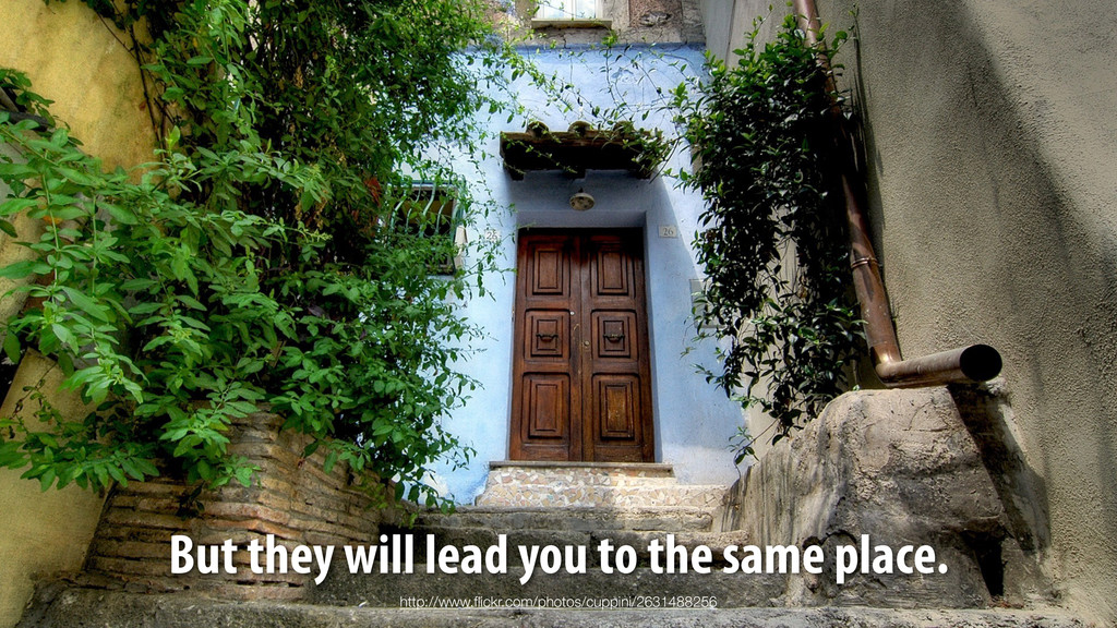 But they will lead you to the same place. http:...
