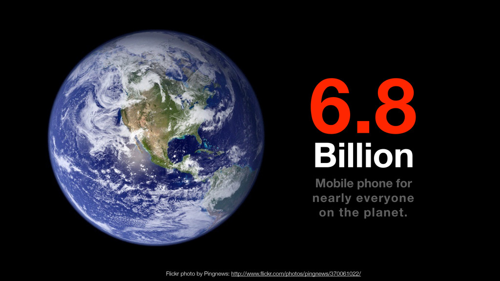 6.8 Billion Mobile phone for nearly everyone on...