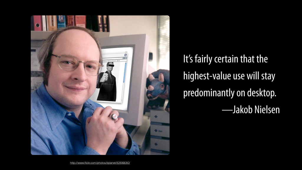 It's fairly certain that the highest-value use ...