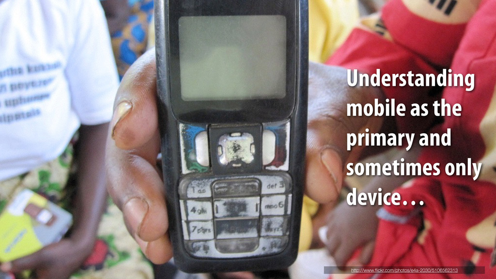 Understanding mobile as the primary and sometim...