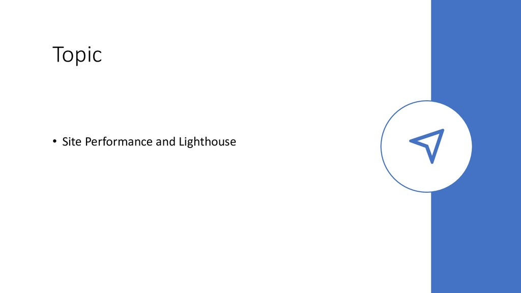 Topic • Site Performance and Lighthouse
