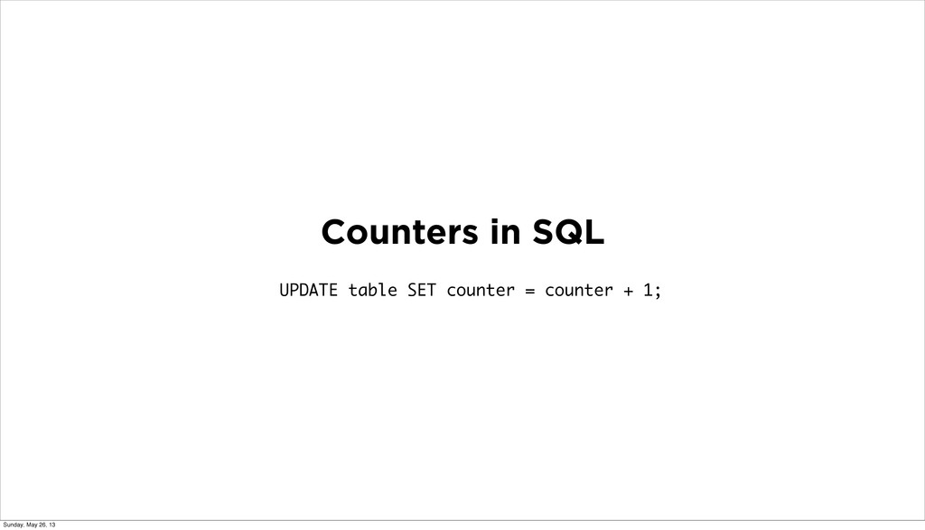 Counters in SQL UPDATE table SET counter = coun...