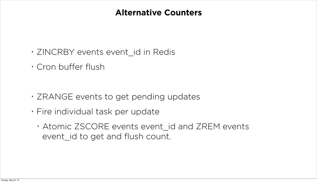 Alternative Counters ‣ ZINCRBY events event_id ...