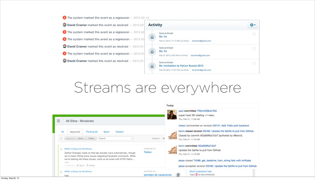 Streams are everywhere Sunday, May 26, 13