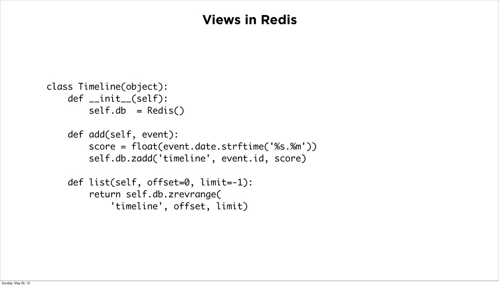 Views in Redis class Timeline(object): def __in...