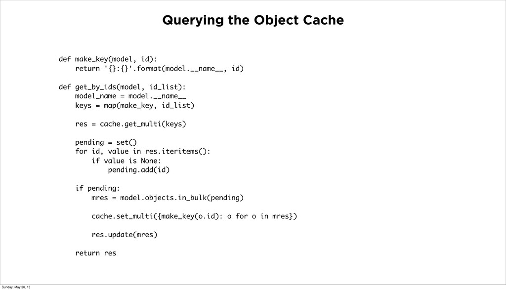 Querying the Object Cache def make_key(model, i...