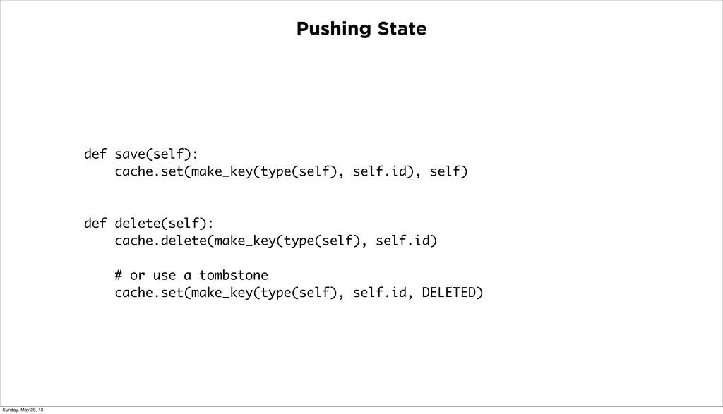 Pushing State def save(self): cache.set(make_ke...