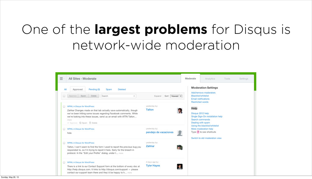 One of the largest problems for Disqus is netwo...
