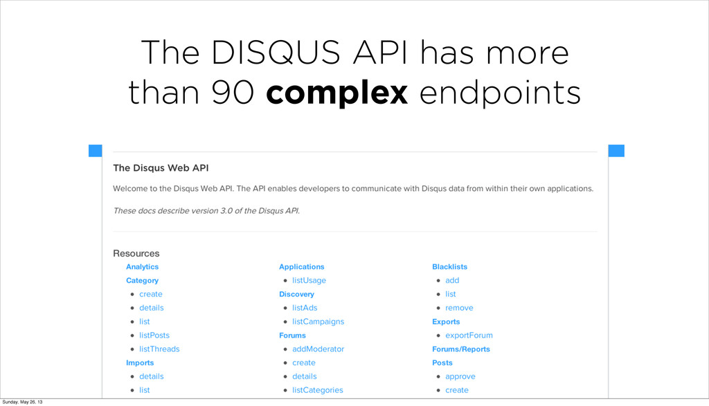 The DISQUS API has more than 90 complex endpoin...