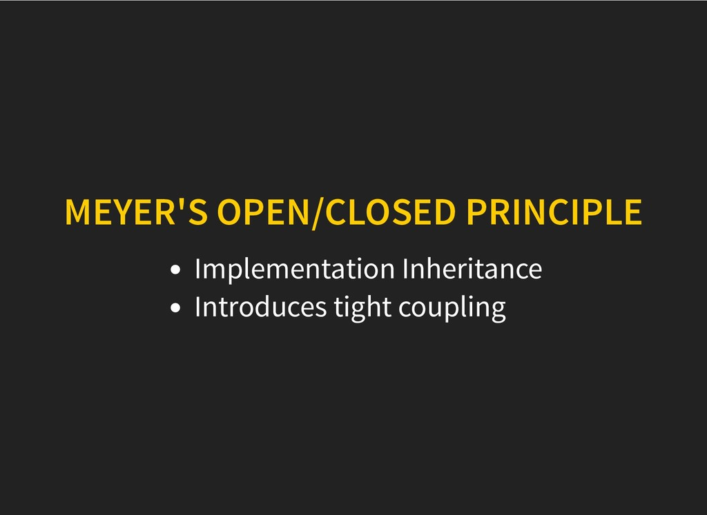 MEYER'S OPEN/CLOSED PRINCIPLE MEYER'S OPEN/CLOS...