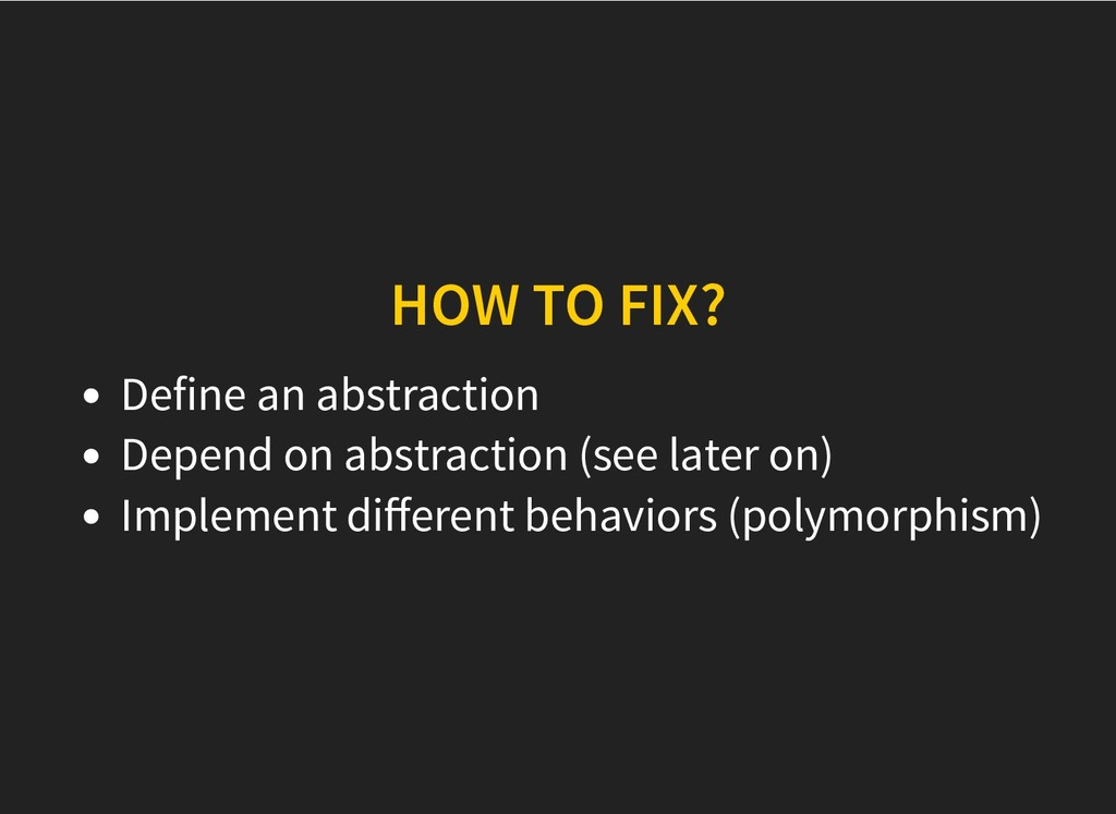 HOW TO FIX? HOW TO FIX? Define an abstraction D...