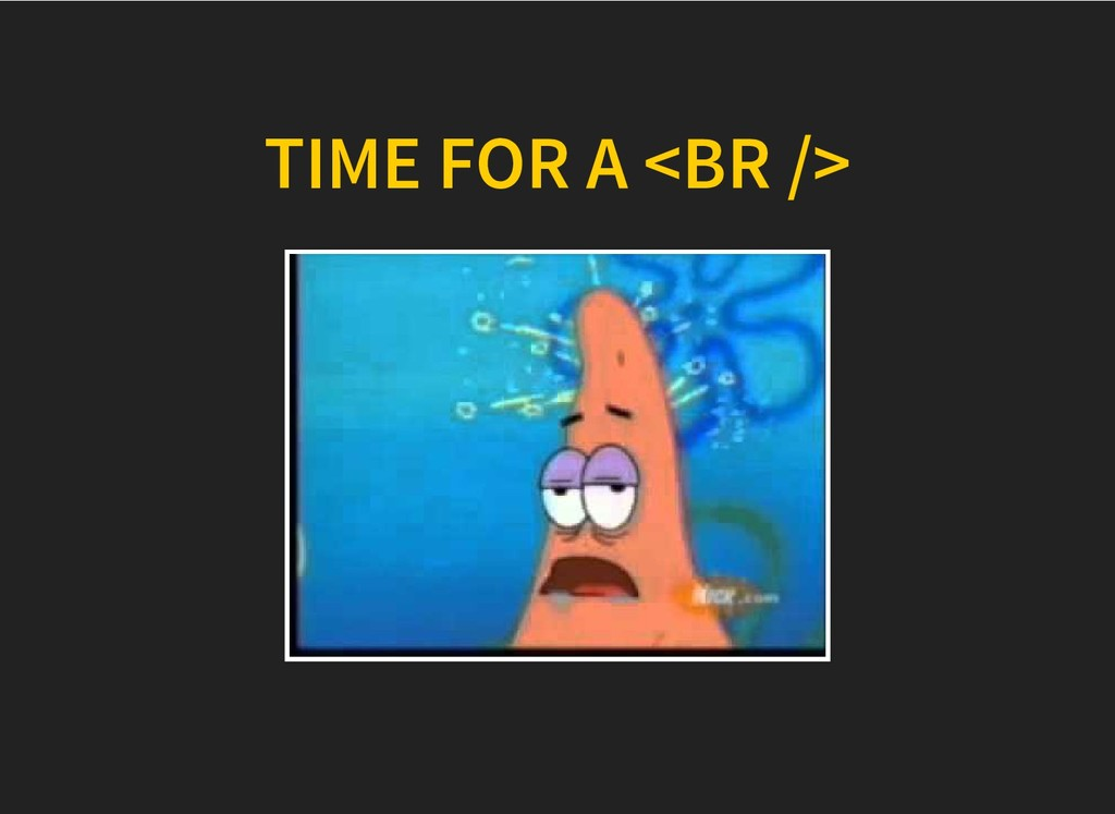 TIME FOR A <BR /> TIME FOR A <BR />