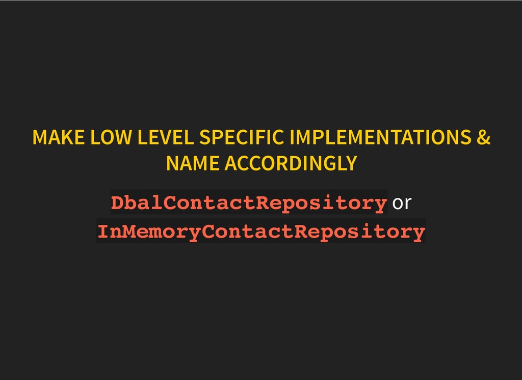 MAKE LOW LEVEL SPECIFIC IMPLEMENTATIONS & MAKE ...