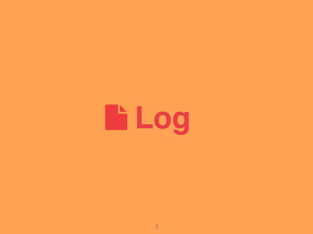 Log 3