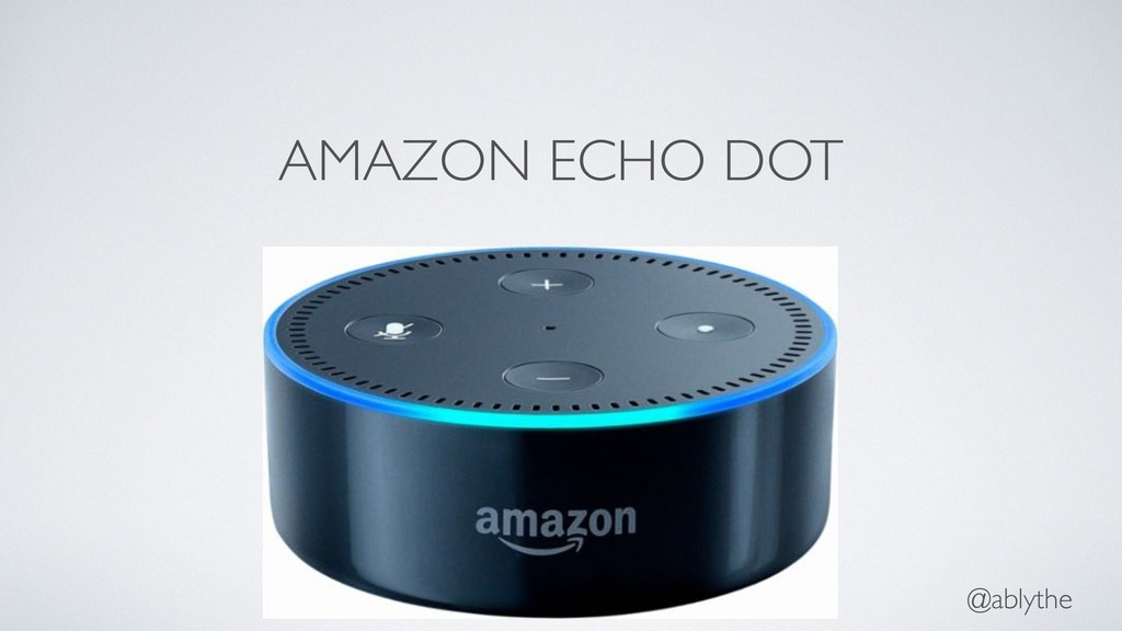 AMAZON ECHO DOT @ablythe