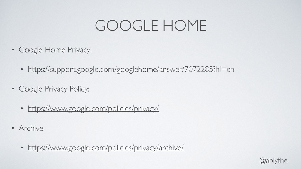 @ablythe GOOGLE HOME • Google Home Privacy: • h...