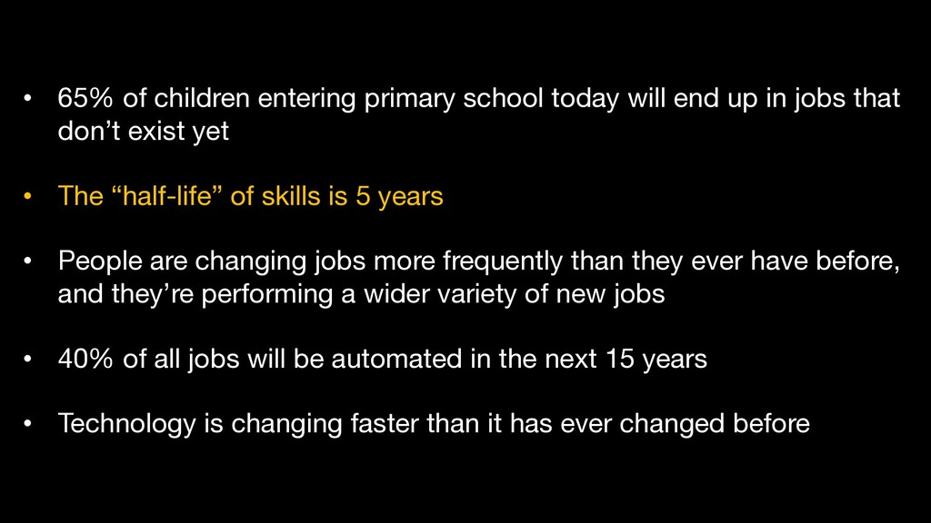 • 65% of children entering primary school today...