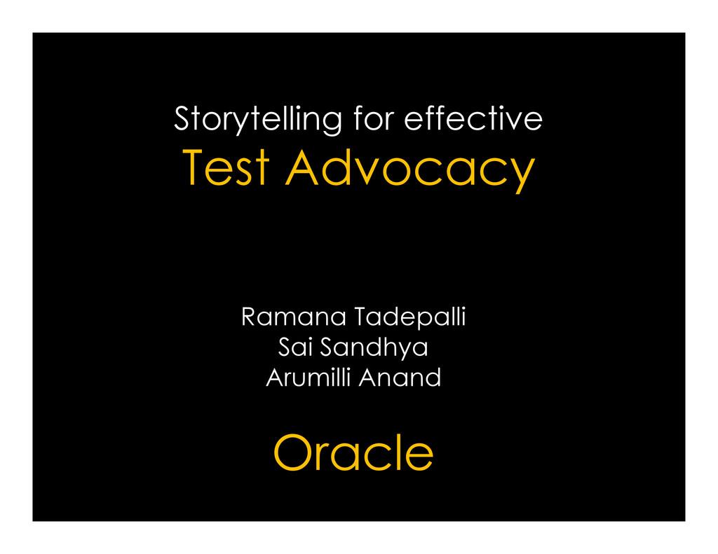 Storytelling for effective Test Advocacy Ramana...