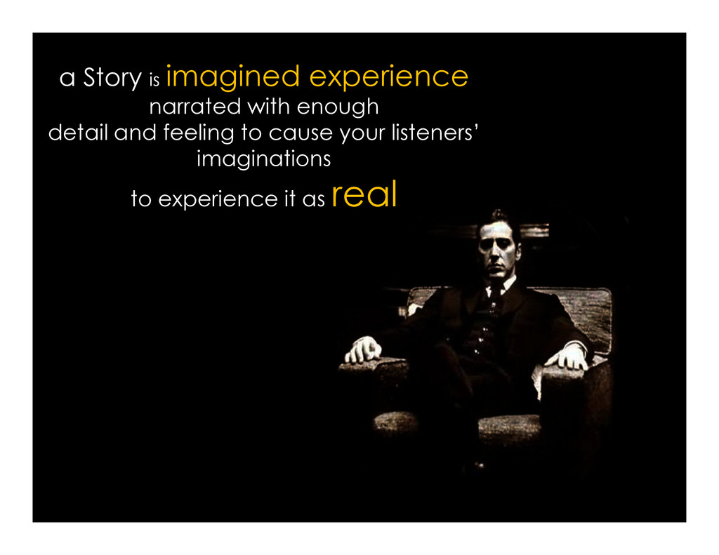 a Story is imagined experience narrated with en...