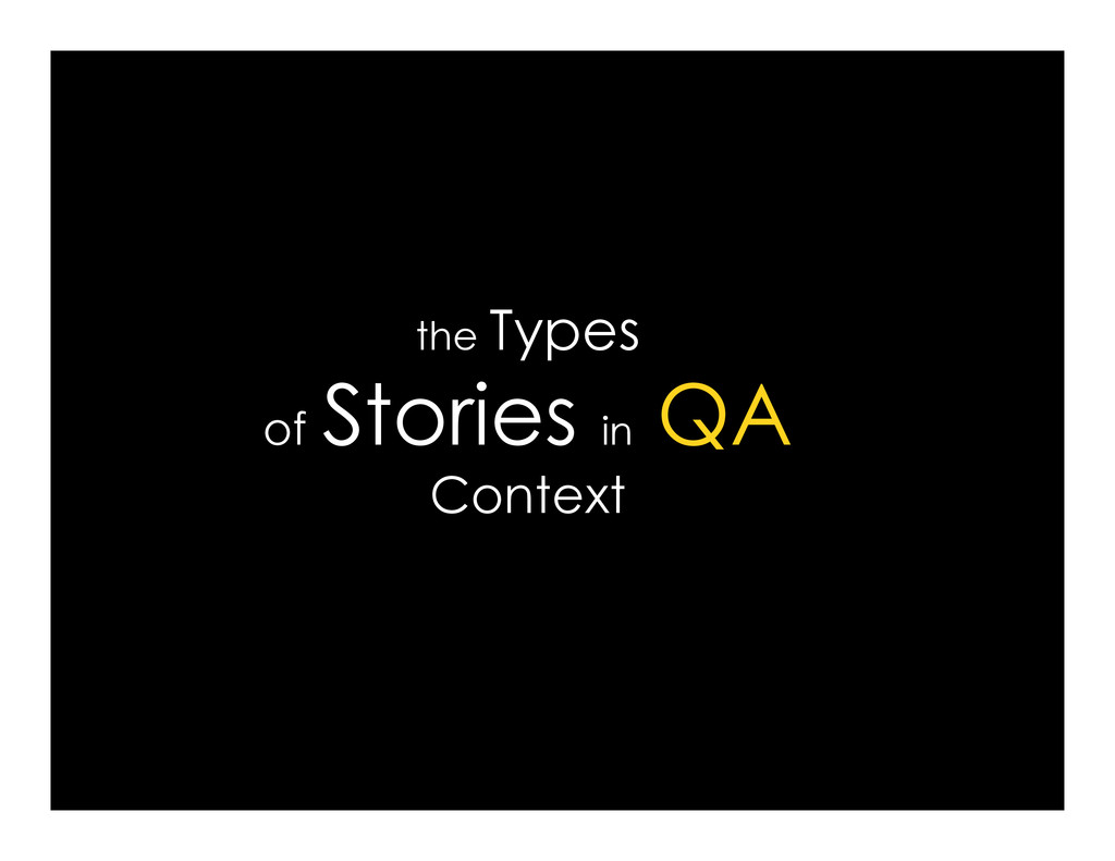 the Types of Stories in QA of Stories in QA Con...