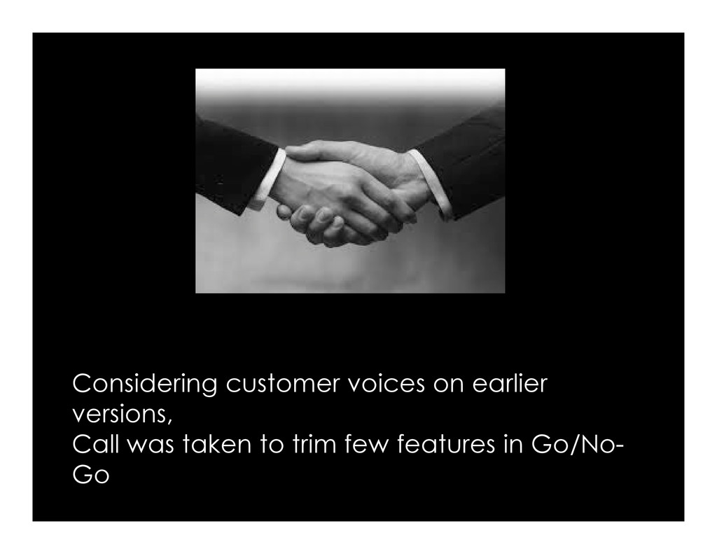 Considering customer voices on earlier versions...