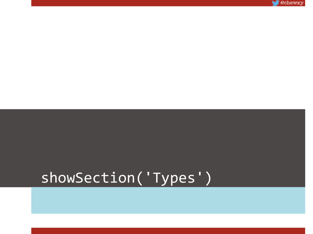 @chewxy showSection('Types')