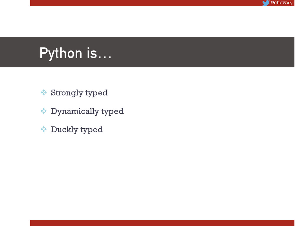 @chewxy Python is… v Strongly typed v Dyna...