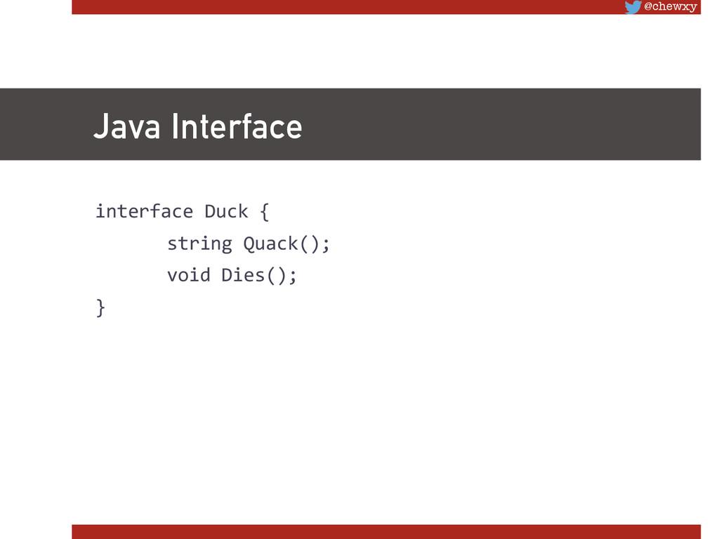 @chewxy Java Interface interface Duck {...