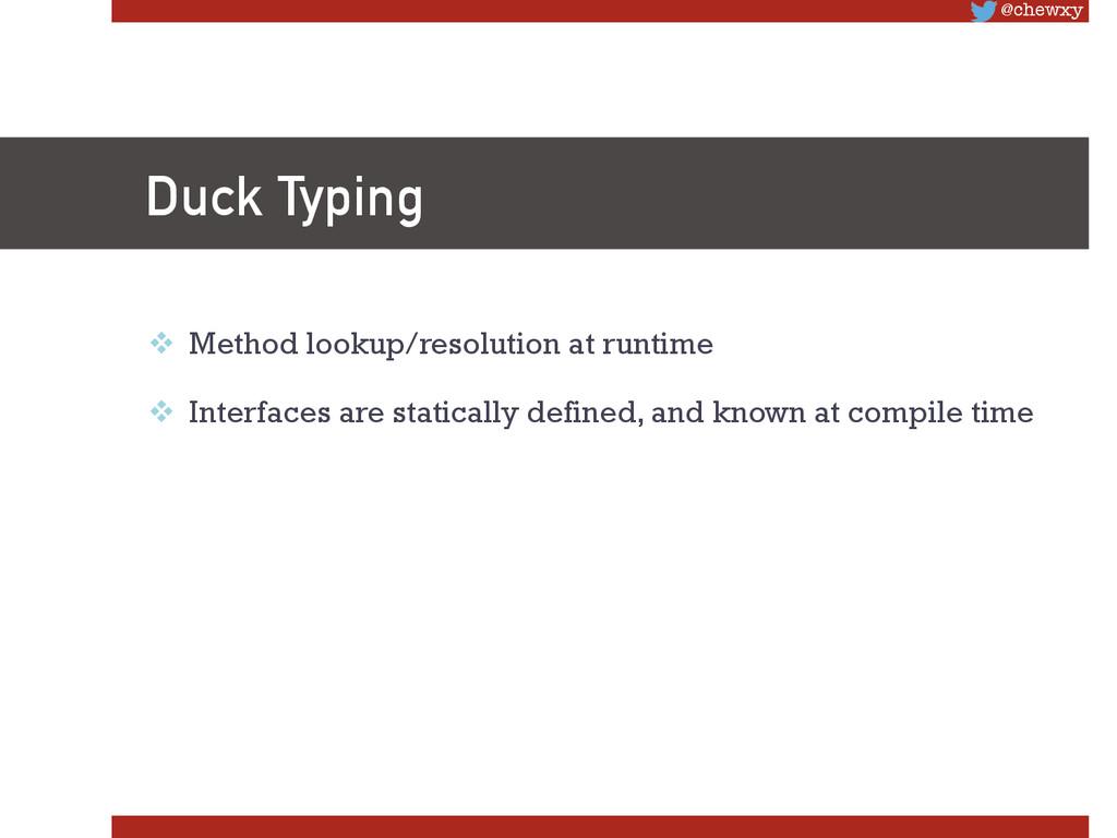 @chewxy Duck Typing v Method lookup/resoluti...
