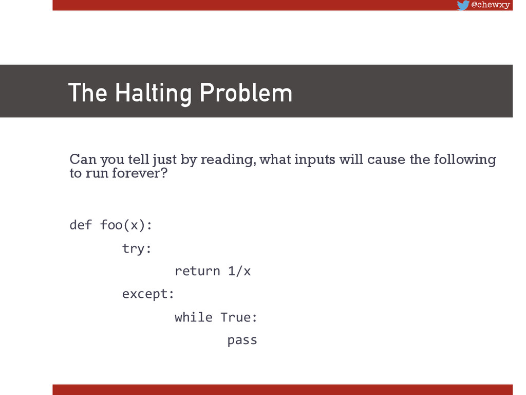 @chewxy The Halting Problem Can you tell just ...