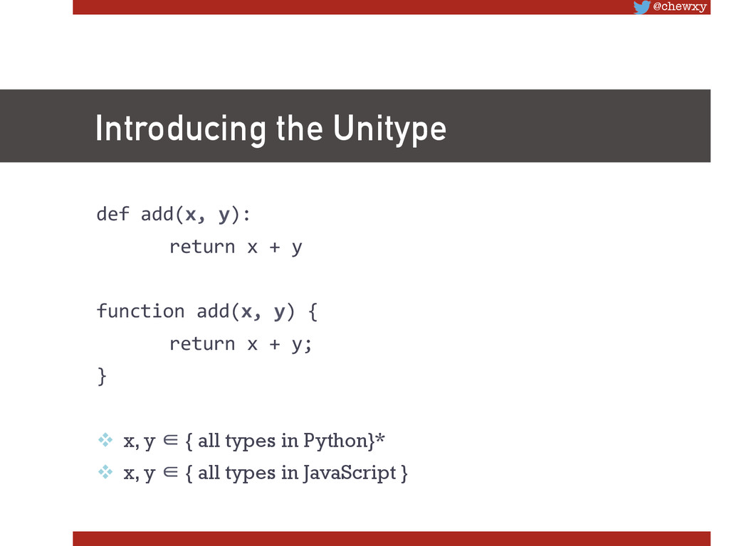 @chewxy Introducing the Unitype def add(x,...