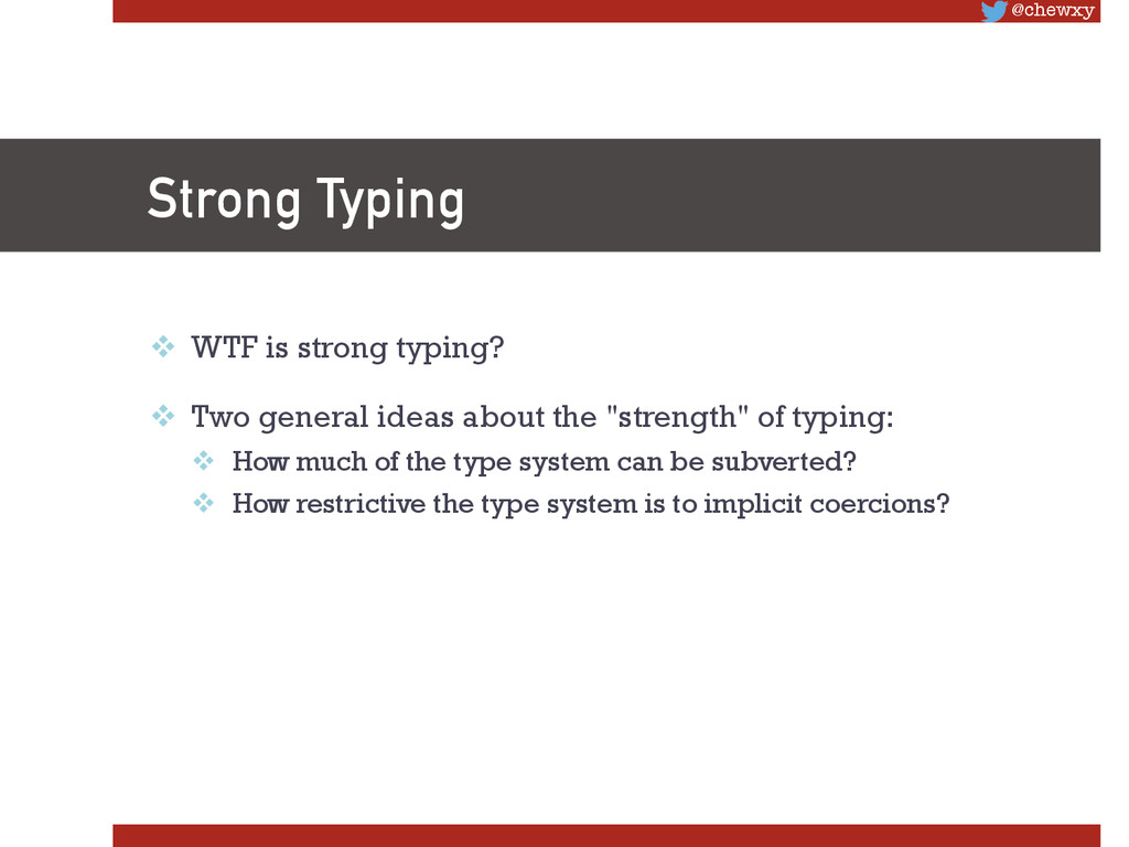 @chewxy Strong Typing v WTF is strong typing...