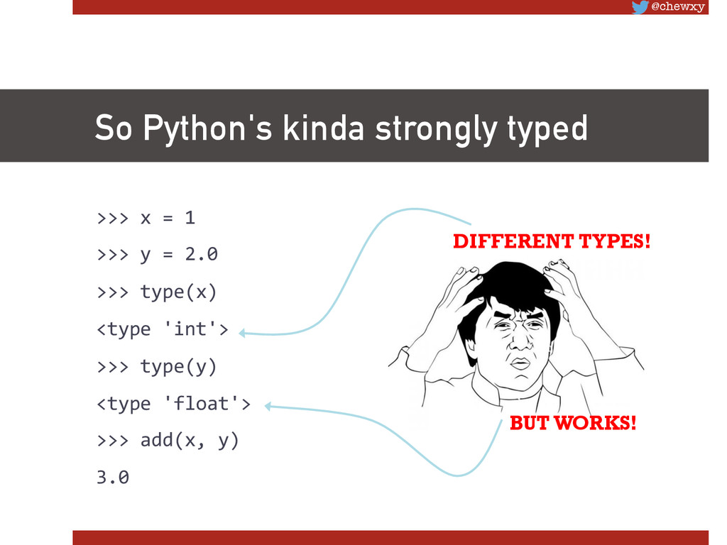 @chewxy So Python's kinda strongly typed >>>...