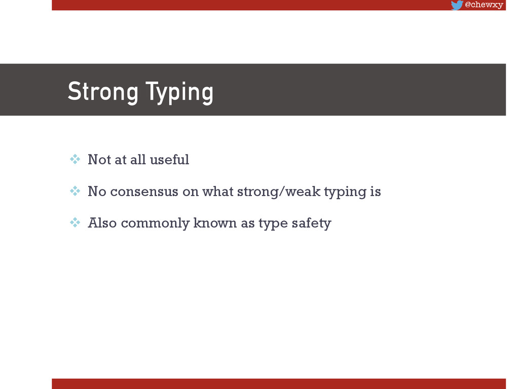@chewxy Strong Typing v Not at all useful v...