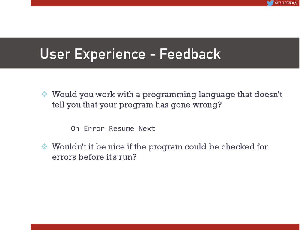 @chewxy User Experience - Feedback v Would y...