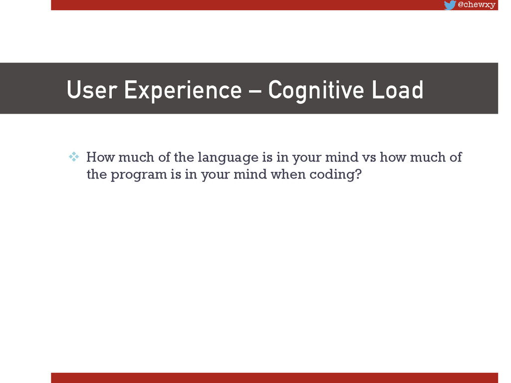 @chewxy User Experience – Cognitive Load v H...