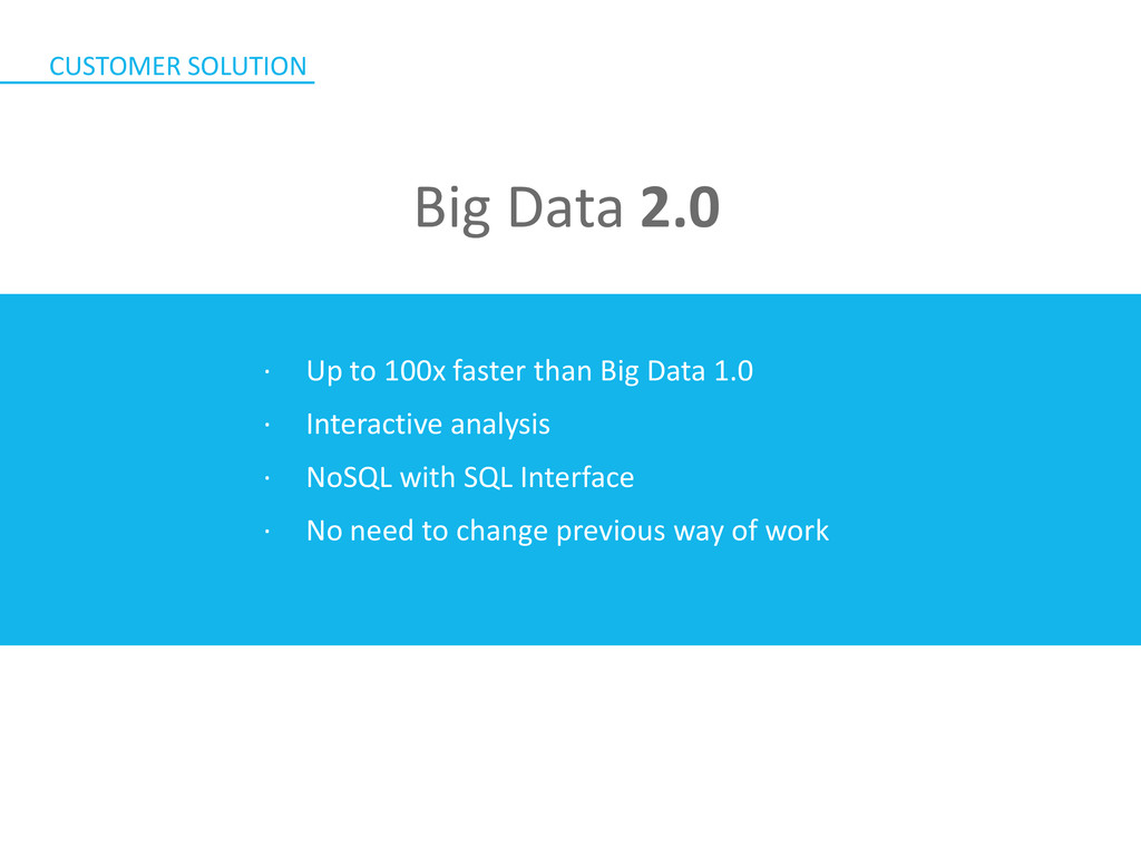 ∙ Up to 100x faster than Big Data 1.0 ∙ Interac...