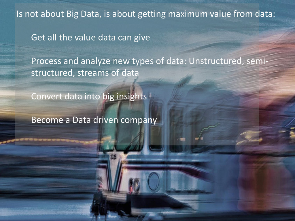Is not about Big Data, is about getting maximum...
