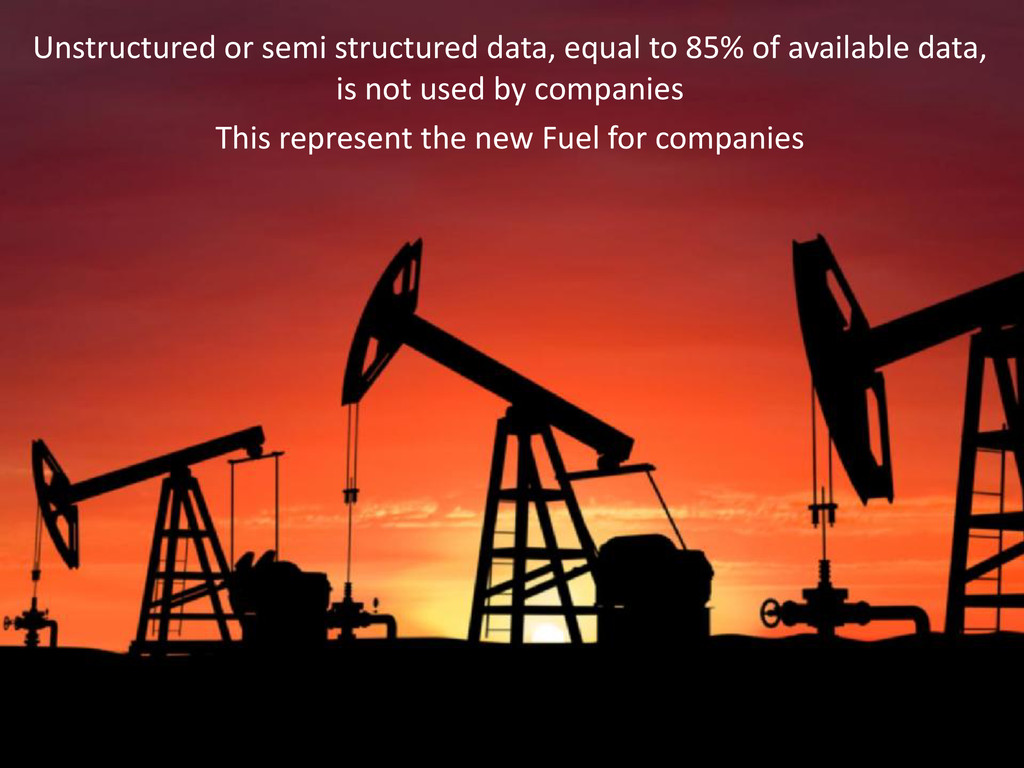 Unstructured or semi structured data, equal to ...
