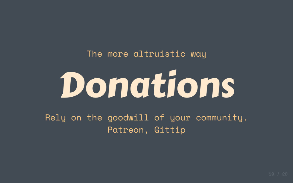 The more altruistic way Donations Rely on the g...