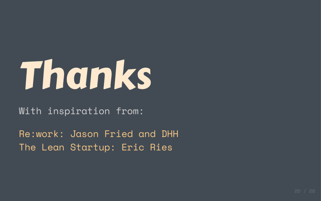 Thanks With inspiration from: Re:work: Jason Fr...