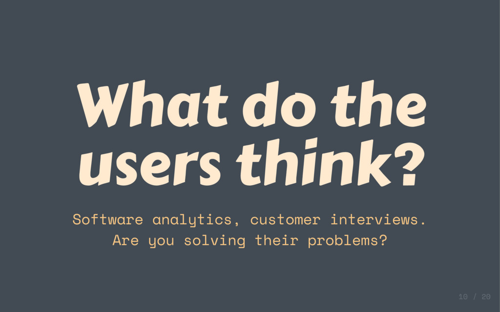 What do the users think? Software analytics, cu...