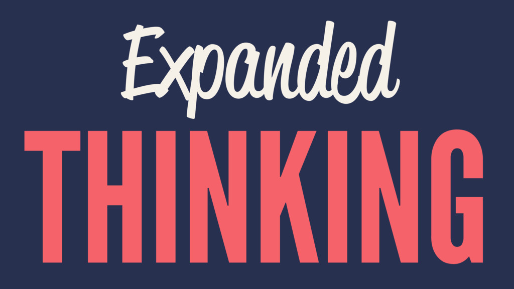 Expanded THINKING