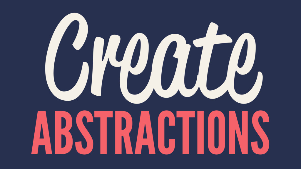 Create ABSTRACTIONS