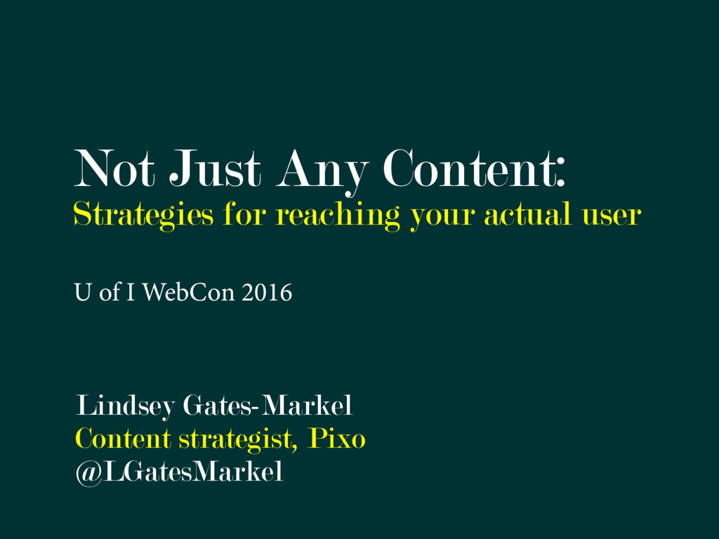 Not Just Any Content: Strategies for reaching y...