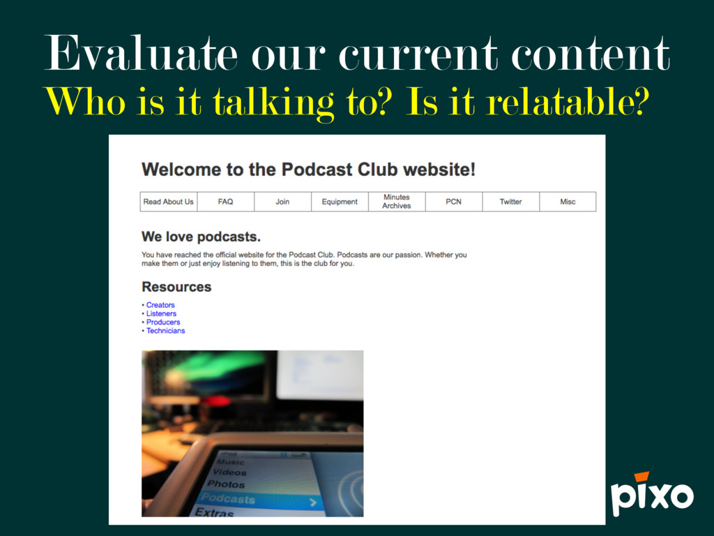 Evaluate our current content Who is it talking ...