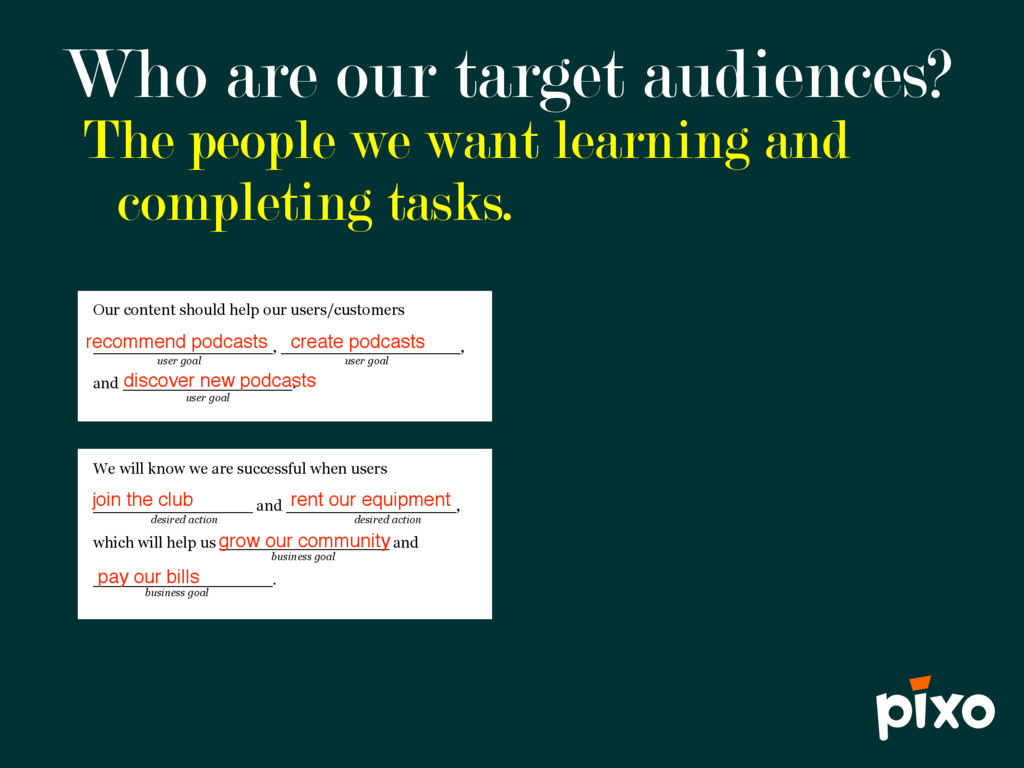 Who are our target audiences? The people we wan...