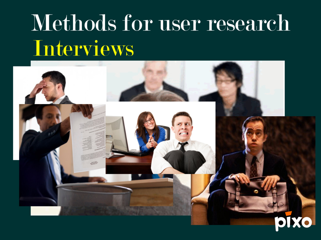 Methods for user research Interviews