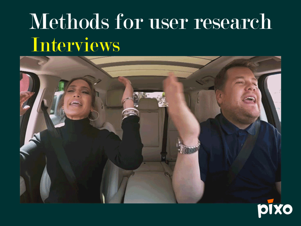 Interviews Methods for user research